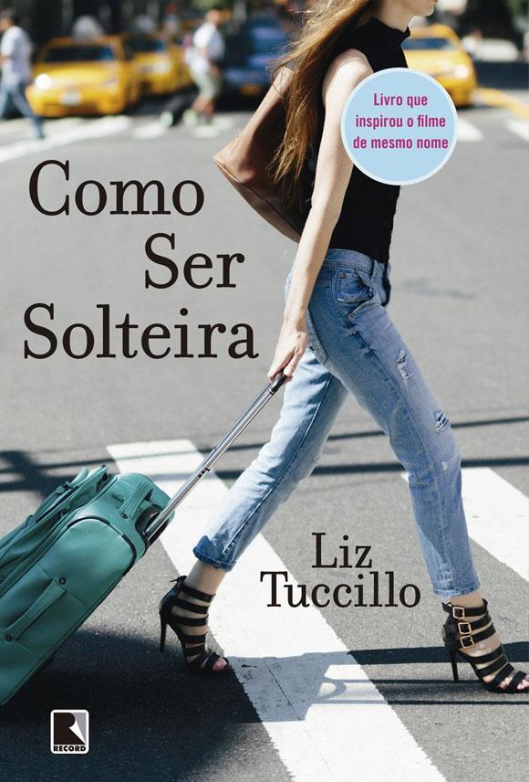 livros que vão virar filme: Como Ser Solteira